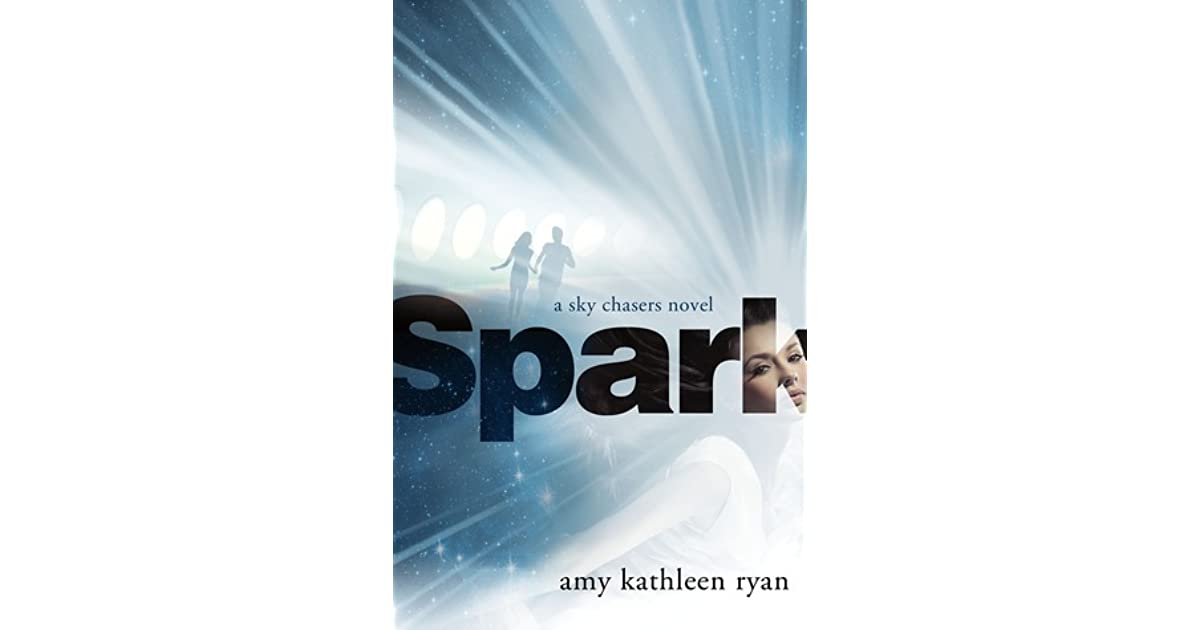 Spark Sky Chasers 2 By Amy Kathleen Ryan