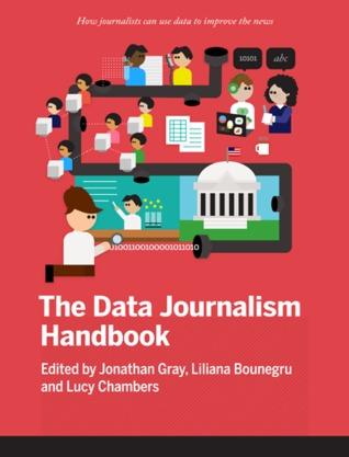 The Data Journalism Handbook by Jonathan  Gray