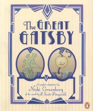 The Great Gatsby: A Graphic Adaptation by Nicki Greenberg of the Novel by F. Scott Fitzgerald