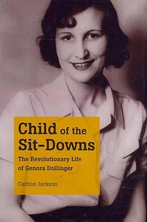 Child of the Sit-Downs The Revolutionary Life of Genora Dollinger