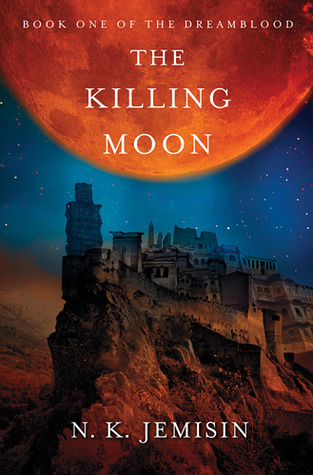 The Killing Moon (Dreamblood, #1)