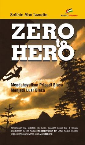Zero to Hero by Solikhin Abu Izzudin