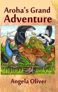 Aroha's Grand Adventure by Angela Oliver