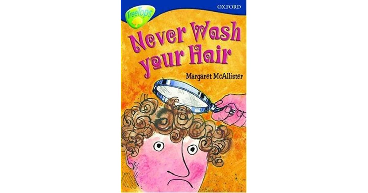 Never Wash Your Hair by Margaret McAllister