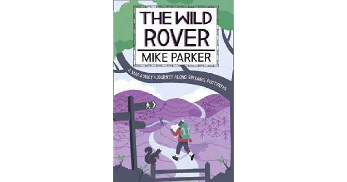 The Wild Rover: A Blistering Journey Along Britain's Footpaths