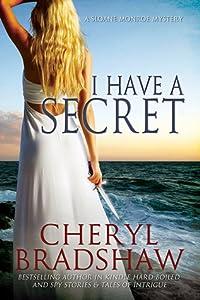 I Have a Secret (Sloane Monroe, #3)