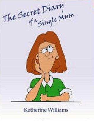 The Secret Diary of a Single Mum