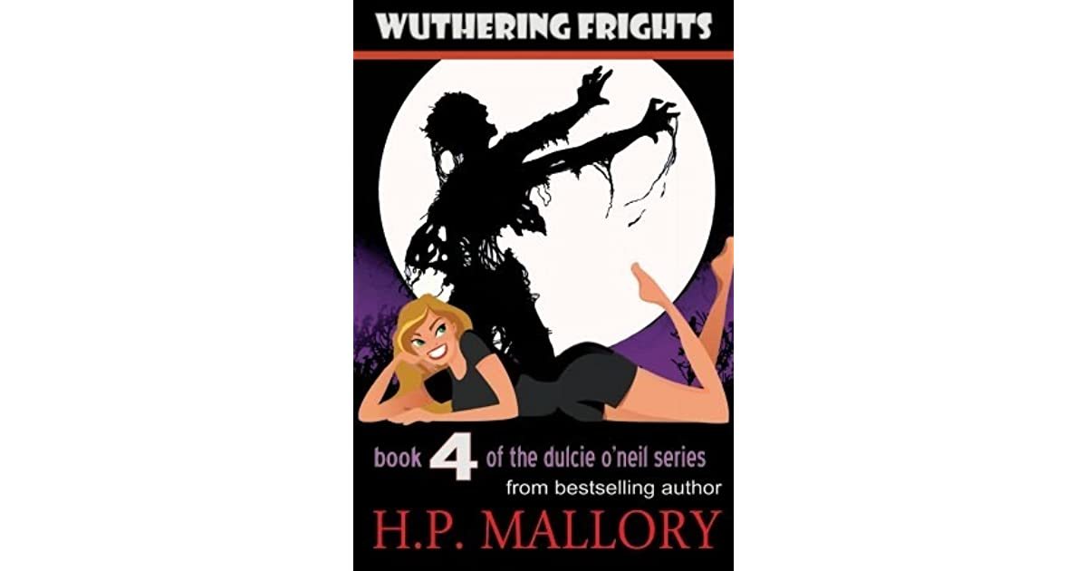 Wuthering Frights Dulcie Oneil 4 By Hp Mallory