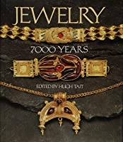 Jewelry, 7000 Years: An International History and Illustrated Survey from the Collections of the British Museum