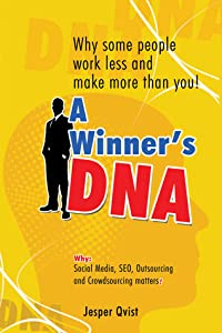 A Winner's DNA: Why some people work less and make more than you