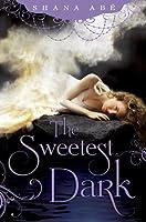 The Sweetest Dark (The Sweetest Dark, #1)
