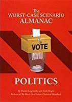 The Worst-Case Scenario Almanac: Politics