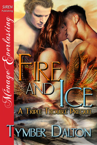 Fire and Ice by Tymber Dalton