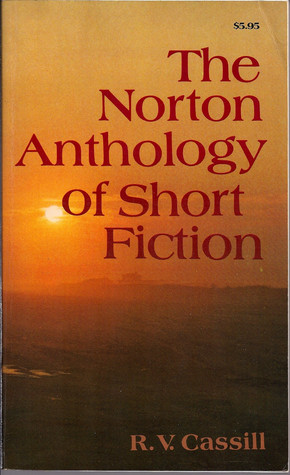 The Norton Anthology of Short Fiction by R.V. Cassill