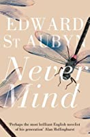 Never Mind (Patrick Melrose, #1)