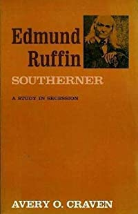 Edmund Ruffin, Southerner: A Study in Secession