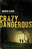 Crazy Dangerous