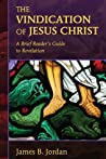 The Vindication of Jesus Christ: A Brief Reader's Guide to Revelation