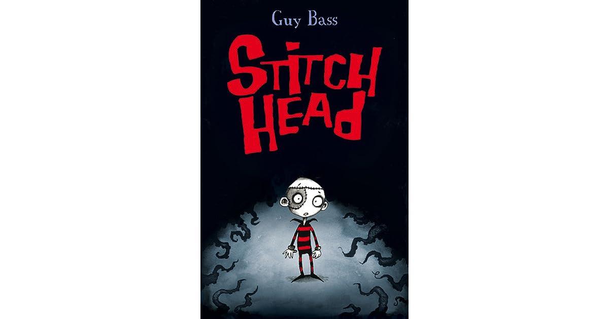 Stitch Head (Stitch Head #1) by Guy Bass