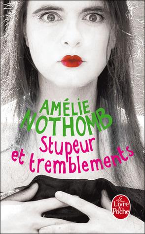 Stupeur et tremblements by Amélie Nothomb