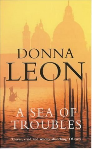 A Sea Of Troubles Commissario Brunetti 10 By Donna Leon