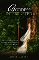 Goddess Interrupted (Goddess Test, #2)