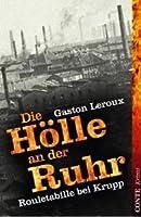 Die Hölle An Der Ruhr Rouletabille Bei Krupp