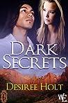Dark Secrets by Desiree Holt