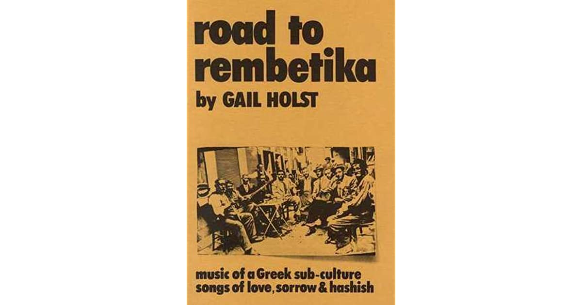 Road to Rembetika: Music of a Greek Sub-Culture, Songs of
