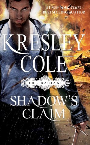 Shadow's Claim (Immortals After Dark, #12; The Dacians, #1)