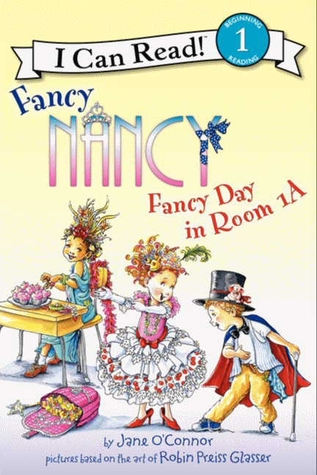 Fancy Nancy Fancy Day In Room 1 A By Jane O Connor