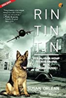 Rin Tin Tin: Perjalanan Hidup Seekor Anjing pada Perang Dunia I