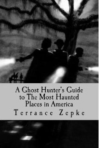 A Ghost Hunter's Guide to The Most Haunted Places in America (Most Haunted, #1)