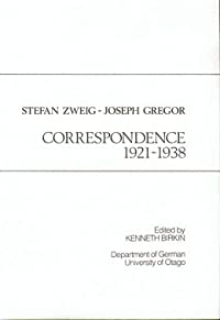 Stefan Zweig, Joseph Gregor: Correspondence, 1921 1938