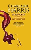 Deadlocked (Sookie Stackhouse #12)