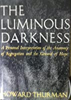 The Luminous Darkness: A Personal Interpretation of the Anatomy of Segregation and the Ground of Hope