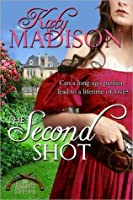 The Second Shot (Dueling Pistols, #2)