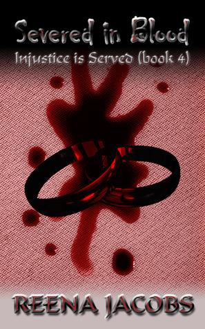 Severed in Blood (Injustice is Served, #4)