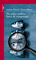 No pidas sardina fuera de temporada (Flanagan, #1)