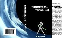 Disciple of the Sword (Crystal Stair Saga, #1)