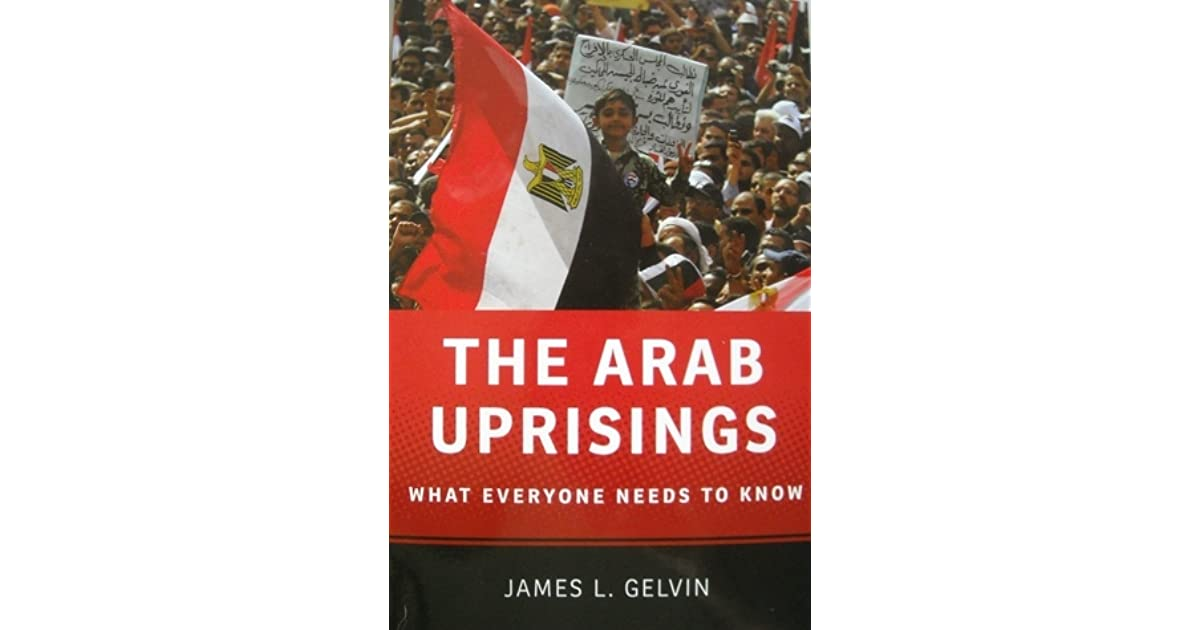 The arab uprisings what everyone needs to know by james l gelvin fandeluxe Choice Image