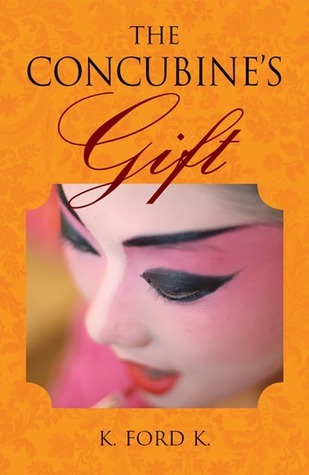 The Concubine's Gift by K  Ford K