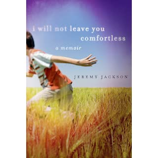 I will not leave you comfortless a memoir by jeremy jackson fandeluxe Gallery