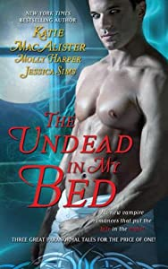The Undead In My Bed (Dark Ones #10.5; Half-Moon Hollow #2.5; Midnight Liaisons #1.5)