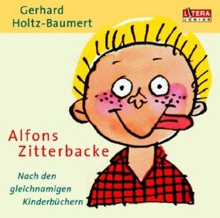 Alfons Zitterbacke Die Heiteren Geschichten Eines Pechvogels By Gerhard Holtz Baumert