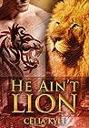 He Ain't Lion by Celia Kyle