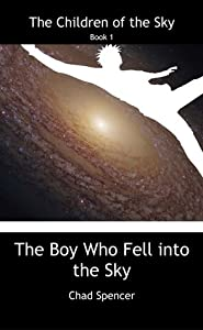 The Boy Who Fell into the Sky (Children of the Sky, #1)