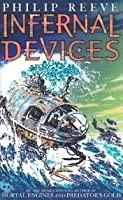 Infernal Devices (Mortal Engines Quartet, #3)