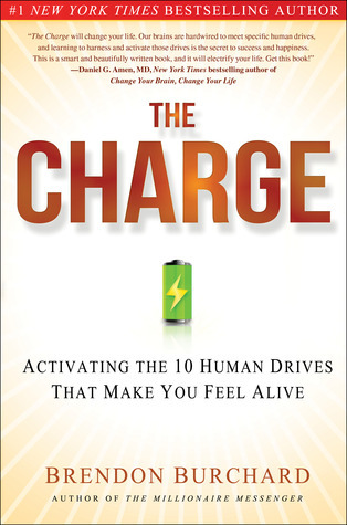 The Charge  Activating the 10 Human Drives - Brendon Burchard