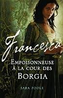 Francesca: Empoisonneuse à la cour des Borgia
